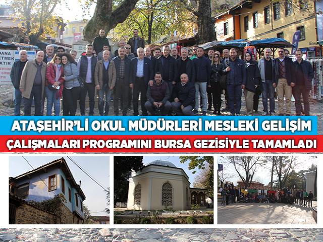 Ataşehirli Okul Müdürleri Bursa Gezisi ile Mesleki Gelişim Çalışmalar Programını tamamladı