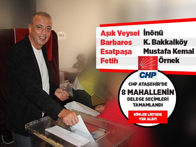 CHP Ataşehir'de mahalle kongre delegeleri seçimi tamamlandı