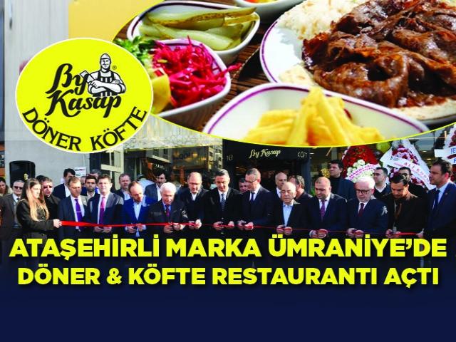 Ataşehirli marka Ümraniye'de Döner & Köfte Restaurant'ı Hizmete Açtı