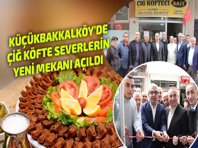 Küçükbakkalköy Çiğ Köfte Severlerin Yeni Mekanı Açıldı