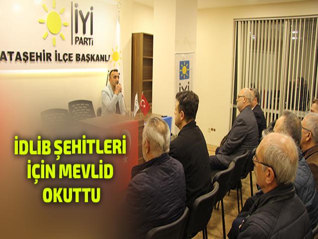 İYİ Parti Ataşehir'den İdlib şehitleri için mevlid okuttu