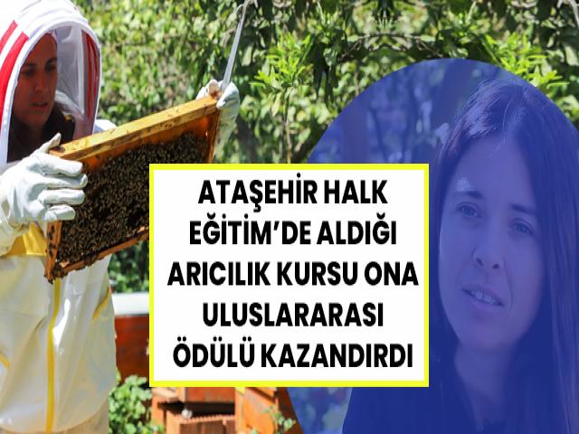 Ataşehir Halk Eğitim'den aldığı kurs ile uluslararası ödülün sahibi oldu!