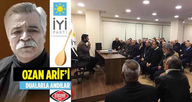 İYİ Parti Ataşehir İlçe Başkanlığı Ozan Arif'i Dualarla Andı