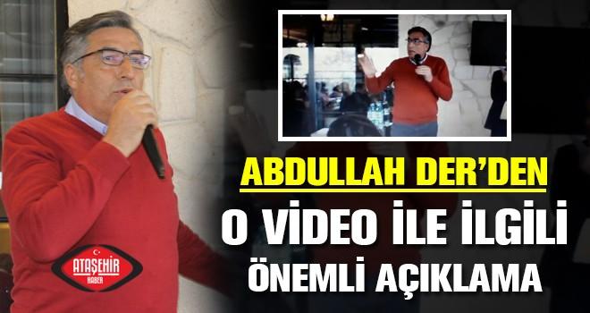 Abdullah Der'den O Videoyla ilgili önemli açıklama