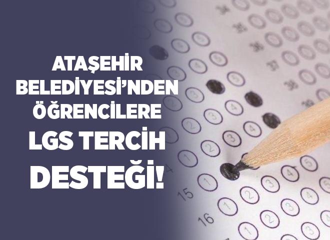 Ataşehir Belediyesi'nden Öğrencilere LGS Tercih Desteği