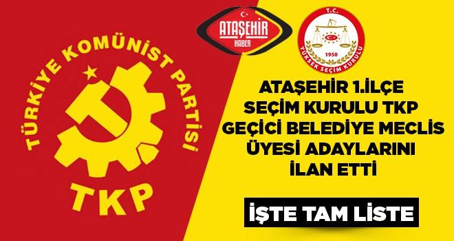 TKP, Ataşehir Belediye Meclis Üyeleri Geçici Listesi Belli Oldu