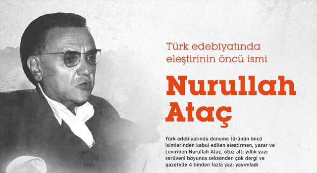 Türk edebiyatında eleştirinin öncü ismi: Nurullah Ataç