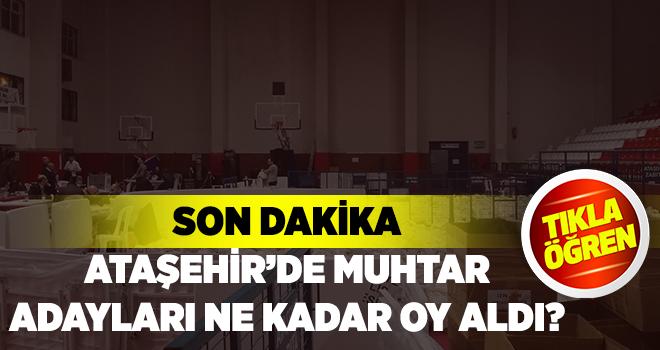 Ataşehir'de hangi muhtar adayı ne kadar oy aldı? İşte ayrıntılar...