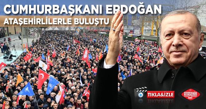 Cumhurbaşkanı Erdoğan, Ataşehirlilerle Buluştu