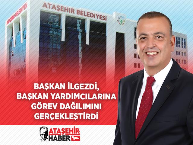 Ataşehir Belediyesi Belediye Başkan Yardımcıları Müdürlük görev dağılımları belli oldu