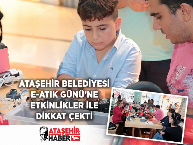 Ataşehir Belediyesi'nden e-Atık Gününe özel iki farklı etkinlik