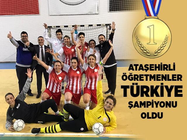 Ataşehir Kadın Öğretmenler Futsal Takımı Türkiye Birincisi Oldu