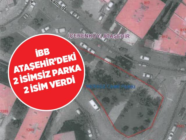 Ataşehir'deki 2 isimsiz parka İBB'den isim onayı çıktı