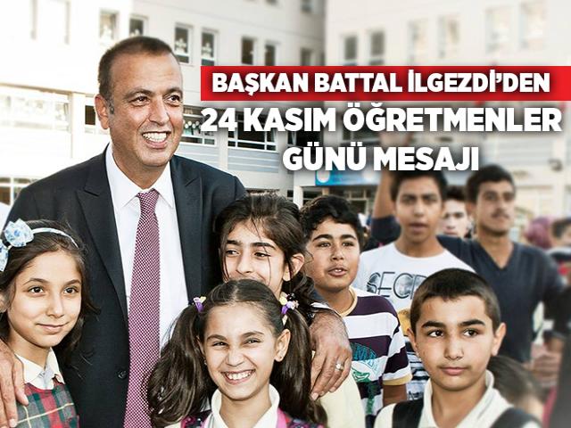 Battal İlgezdi'den 24 Kasım Öğretmenler Günü Mesajı