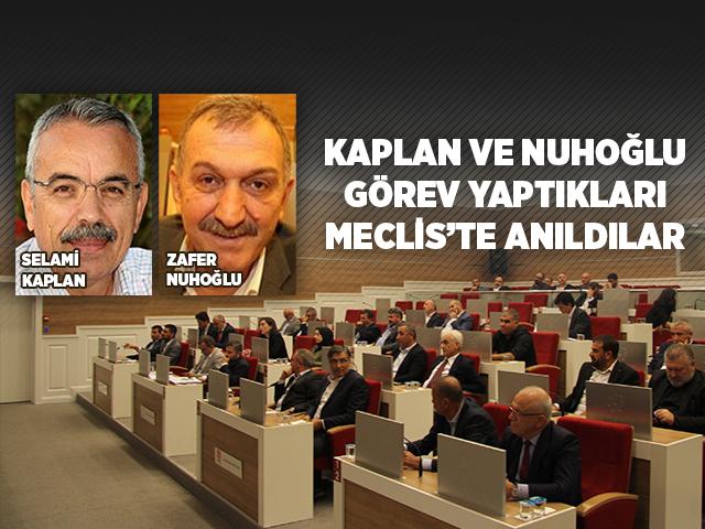 Meclis üyeleri Kaplan ve Nuhoğlu görev yaptıkları belediye meclisinde anıldı