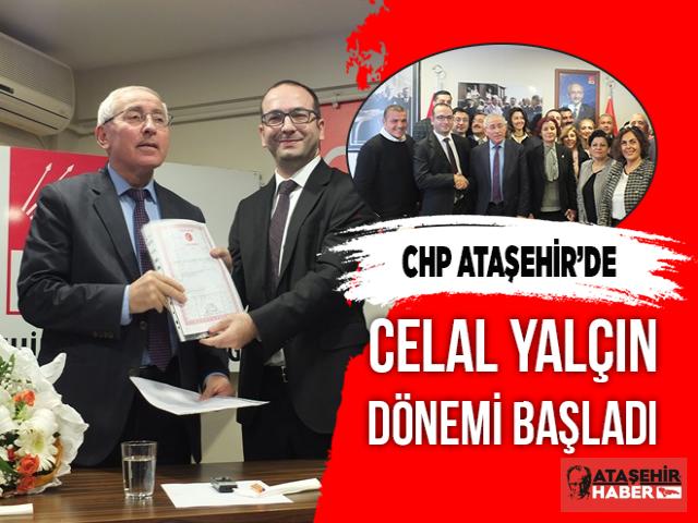 CHP Ataşehir'de Celal Yalçın Dönemi Başladı