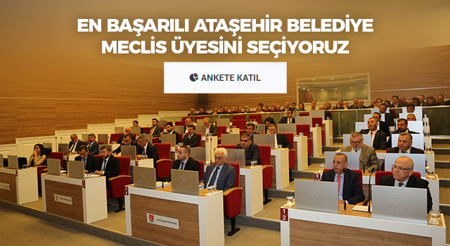Ataşehir'de size göre en başarılı belediye meclis üyesini seçiyoruz! Tıkla ankete katıl...