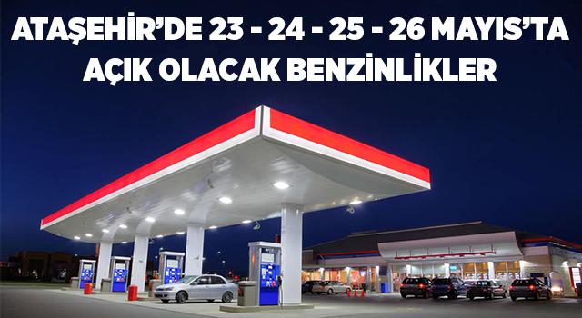 Ataşehir'de 23-24-25-26 Mayıs'ta Açık Olacak Akaryakıt İstasyonları