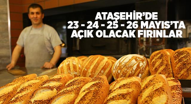 Ataşehir'de 23-24-25-26 Mayıs'ta Açık Olacak Fırınların Listesi Belli Oldu