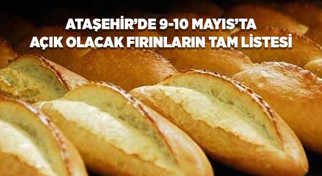 Ataşehir'de 9-10 Mayıs'ta hizmet veren fırınların iletişim numaraları