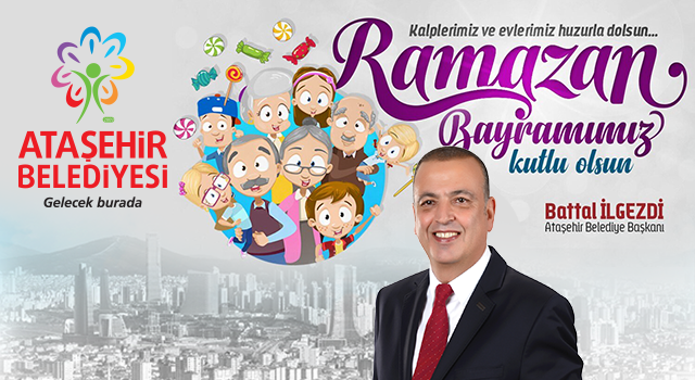 Başkan İlgezdi'den Ataşehirlilere Ramazan Bayram Mesajı