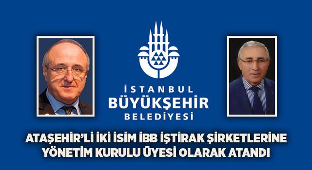 İBB İştirakleri Yönetim Kurulu Üyeliklerine Ataşehir'den 2 isim atandı