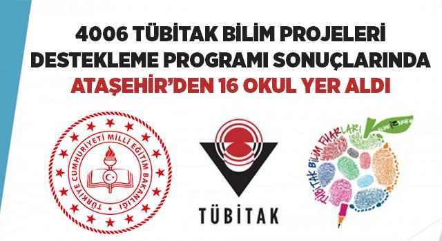 Tübitak Bilim Fuarlarını Destekleme Programı Sonuçlarında Ataşehir'den 16 Okul Yer Aldı