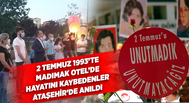 Ataşehir'de '2 Temmuz'un 27'nci yılında, Madımak Otel'de hayatını kaybedenler anıldı