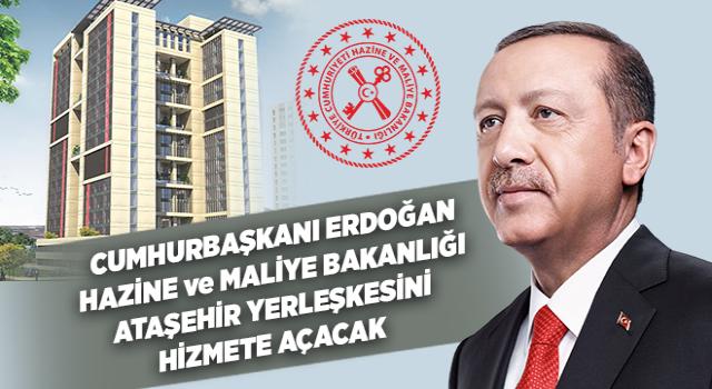 Cumhurbaşkanı Erdoğan, Hazine ve Maliye Bakanlığı Ataşehir Yerleşkesi'ni Törenle Hizmete Açacak