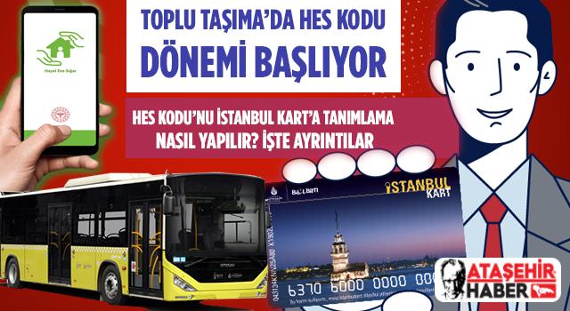Toplu Taşıma'da Hes Kodu Dönemi Başlıyor! İstanbul Kart'a Hes Kodu Tanımlaması Nasıl Yapılır? İşte ayrıntılar