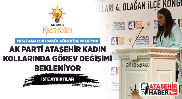 AK Parti Ataşehir İlçe Kadın Kolları Başkanlığında Görev Değişimi Yaşanacak