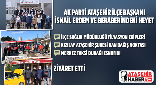 AK Parti Ataşehir'den İlçe Sağlık ile Kızılay Ekiplerine Teşekkür ve Taksi Durağı'na Esnaf Ziyareti