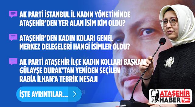 AK Parti İl Kadın Kolları Yönetimine ve Genel Merkez Delegeliğine Ataşehir'den Kimler Seçildi! İşte ayrıntılar...