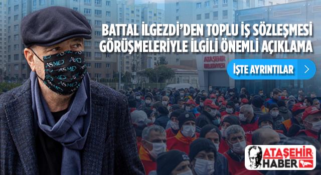 Battal İlgezdi'den Ataşehir'deki TİS Görüşmeleriyle İlgili Önemli Açıklama