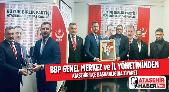 BBP Genel Merkez ve İl Yönetiminden Ataşehir'e Ziyaret