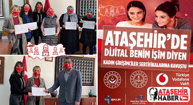 Dijital Benim İşim Diyen Ataşehir'li Kadın Girişimciler Sertifikalarına Kavuştular!