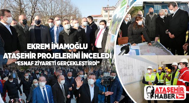İBB Başkanı Ekrem İmamoğlu Ataşehir'de İBB'nin ve Ataşehir Belediyesi'nin Projelerini İnceledi! Esnaf Ziyareti Gerçekleştirdi