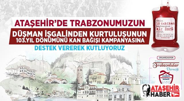 Trabzon'un Düşman İşgalinden Kurtuluşu Ataşehir'de Kan Bağışı ile Kutlanacak