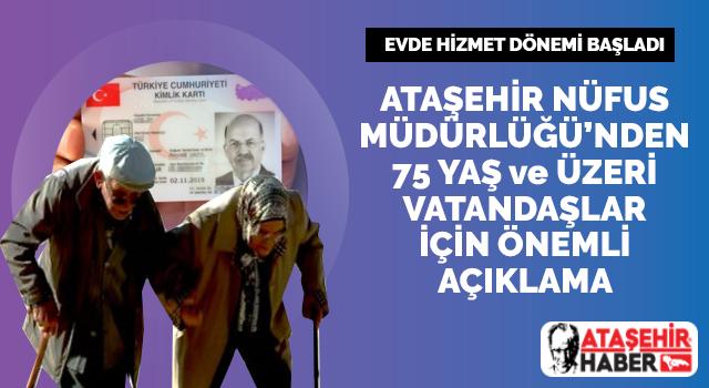 Ataşehir'de 75 yaş ve üzeri vatandaşlara evde nüfus hizmeti başladı