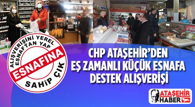 CHP Ataşehir'den örnek davranış! Pandemi mağduru esnaftan eş zamanlı alışveriş yaptılar!
