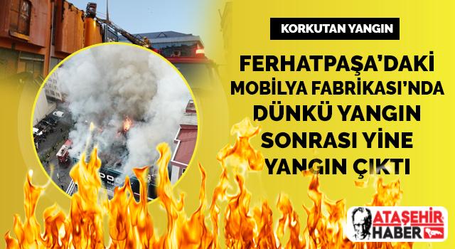 Ferhatpaşa'da aynı imalathanede iki gün peş peşe yangın çıktı