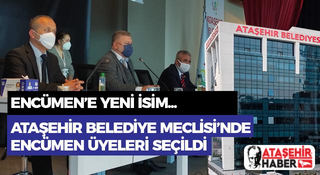 Ataşehir Belediyesi Encümen Üyeleri Belli Oldu