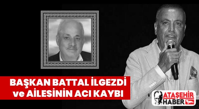 Ataşehir Belediye Başkanı Battal İlgezdi ve ailesinin acı kaybı