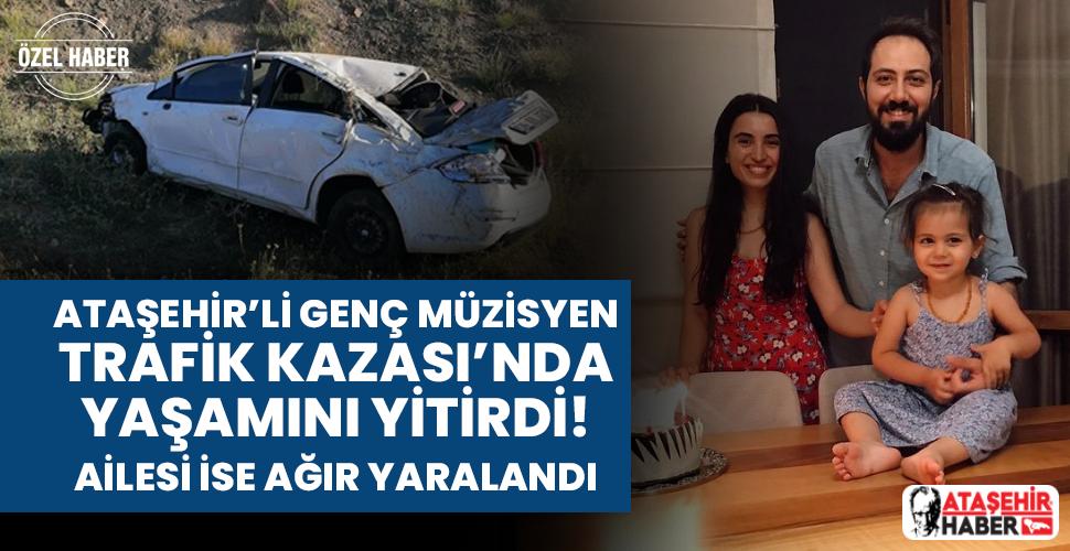 Ataşehir'li genç müzisyen Yeliz Aykaç trafik kazasında hayatını kaybetti! Ailesi ise ağır yaralandı...
