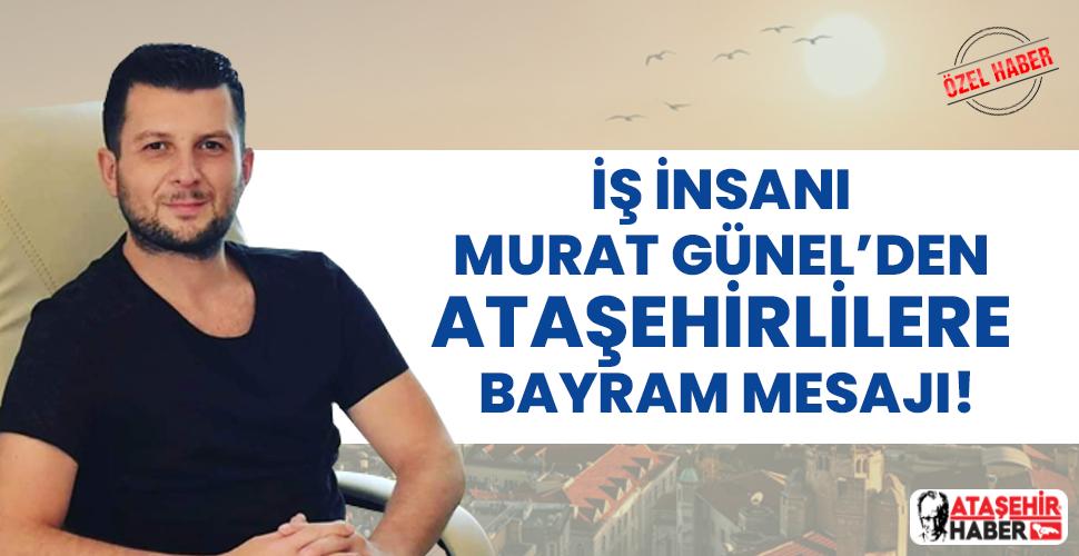 Ataşehirli İş İnsanı Murat Günel'den Kurban Bayramı Mesajı!