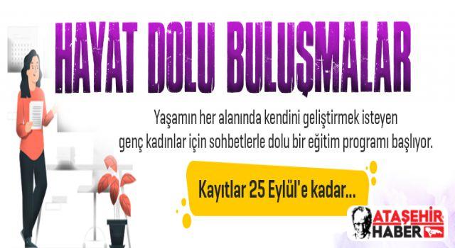 Ataşehir'de 'Hayat Dolu Buluşmalar' başlıyor