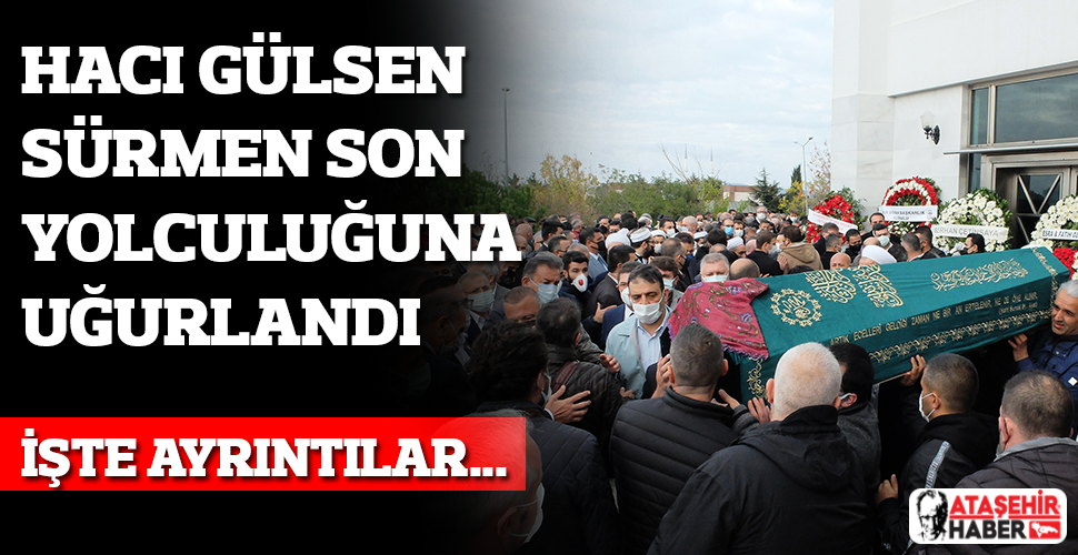 Gülsen Sürmen Ataşehir'de Son Yolculuğuna Uğurlandı