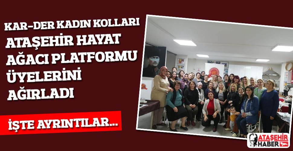 KAR-DER Kadın Kolları, Ataşehir Hayat Ağacı Platformu'nu Ağırladı