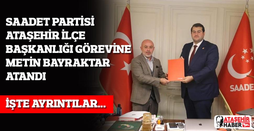 Saadet Partisi Ataşehir'de Bayraktar Dönemi