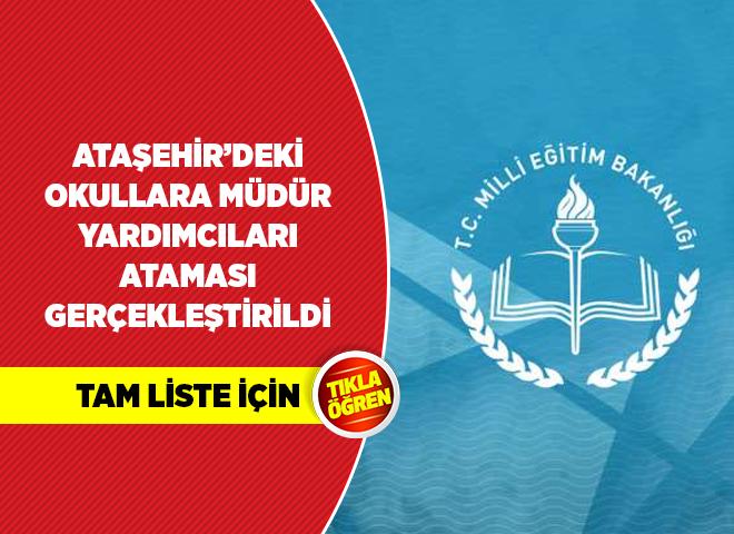 Ataşehir'deki Okullara Müdür Yardımcıları Atamaları Gerçekleştirildi! Tam Liste için tıklayınız...